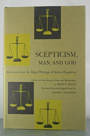 Scepticism, Man, and God: Selections from the Major Writings of Sextus Empiricus: Hallie, Philip (...