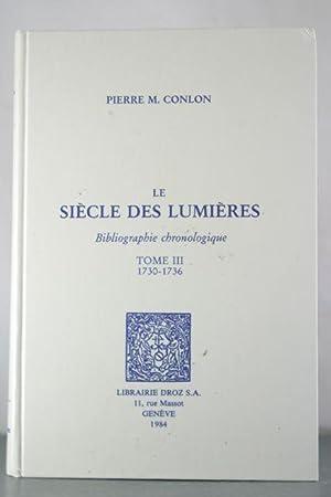Le Siecle des Lumieres. Bibliographie chronologique. Tome III, 1730-1736: Conlon, Pierre