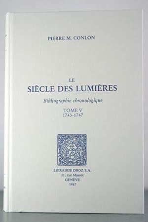 Le Siecle des Lumieres. Bibliographie chronologique. Tome V, 1743-1747: Conlon, Pierre
