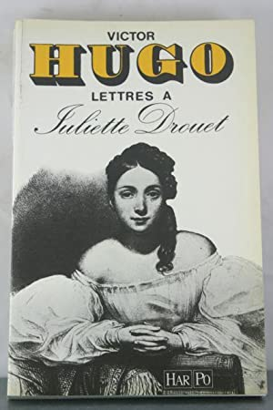 Lettres a? Victor Hugo, 1833-1882 (French Edition): Drouet, Juliette