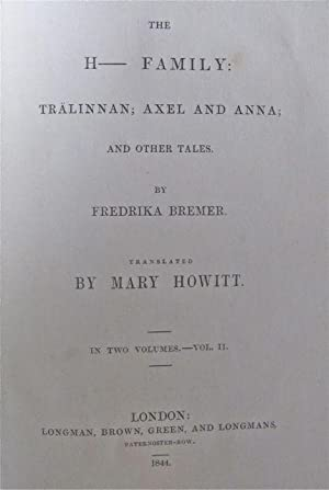 The H- Family: Tralinnan; Axel and Anna; and Other Tales [Two Volumes]: Bremer, Fredrika