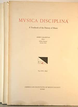 Musica Disciplina: A Yearbook of the History of Music. Vols. XVI-XXXII [17 Issues]: Carapetyan, ...