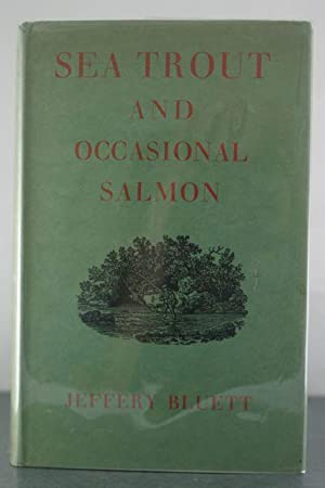 Sea Trout and the Occasional Salmon: Bluett, Jeffery
