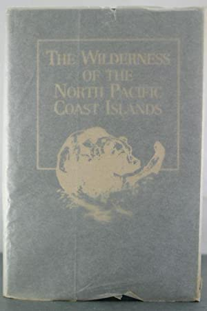 THE WILDERNESS OF THE NORTH PACIFIC COAST ISLANDS A Hunter's Experience While Searching for ...