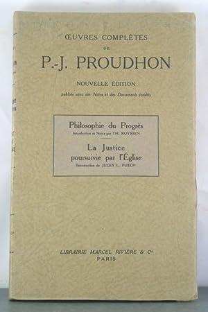 Philosophie du Progres; La Justice poursouvie par l'Eglise: Proudhon, P. J.