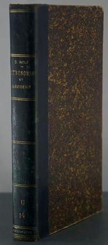 Astronomie et Geodesie: Cours professe a la Sorbonne: Wolf, C.