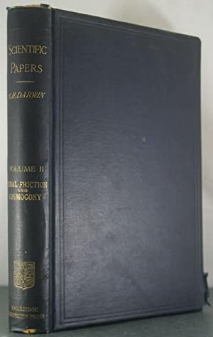 Scientific Papers Vol. II: Tidal Friction and Cosmogony: Darwin, Sir George Howard