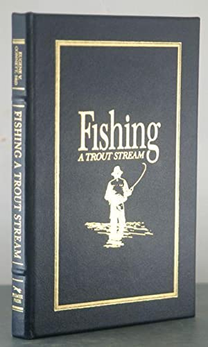 Fishing: A Trout Stream. Photographs by Lawrence B. Smith: Connett, 3rd. Eugene V.