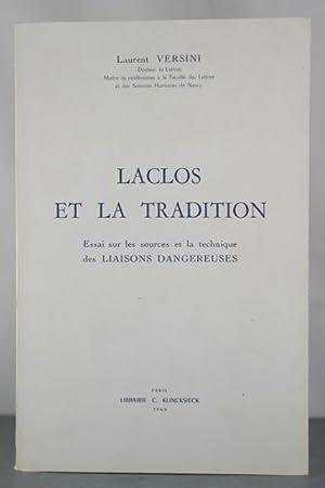 Laclos et la Tradition: Essai sur les sources et la technique des LIAISIONS DANGEREUSES: Versini, ...