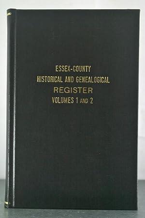 Essex-County Historical and Genealogical Register, Vols. I-II: Perley, M. Van (et al)
