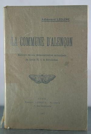 La Commune D'alencon Histoire De Son Administration Municipale De Louis Xi a La Revolution: ...