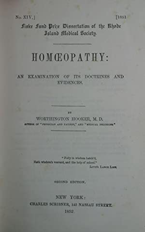 Homoeopathy: An Examination of its Doctrines and Evidences.: Hooker, Worthington