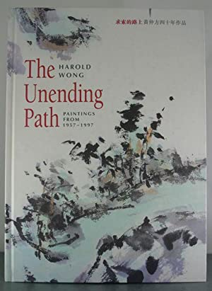 The Unending Path: Paintings from 1957-1997: wong, harold