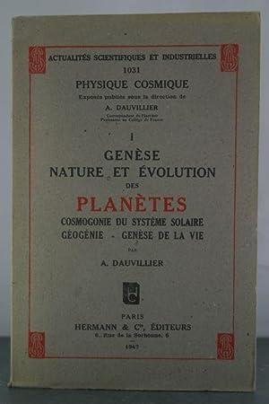 Genese Nature et Evolution des Planetes: Cosmogonie du Systeme Solaire Geogenie- Genese de la Vie: ...