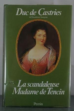 La scandaleuse Madame de Tencin, 1682-1749 (Presence de l'histoire) (French Edition): Castries...