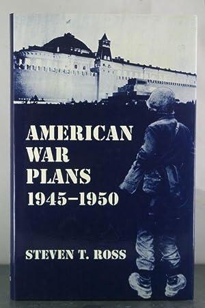 American War Plans 1945-1950: Ross, Steven T.