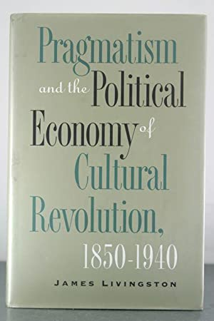 Pragmatism and the Political Economy of Cultural Evolution (Cultural Studies of the United States):...