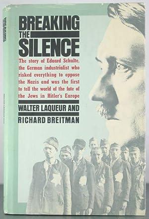 Breaking the Silence: Walter, Laqueur; Breitman, Richard