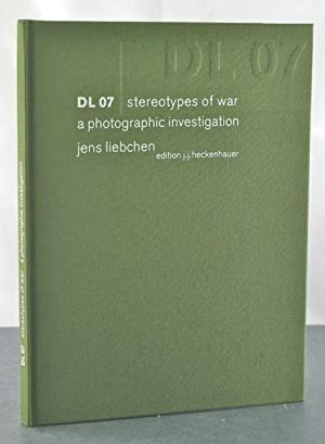DL 07: Stereotypes of War, a Photographic Investigation, Limited Edition: Jens, Liebchen; Ian, ...