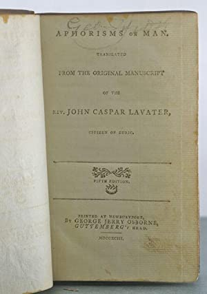 Aphorisms of Man, Translated from the Original Manuscript of the Rev. John Caspar Lavater, Citizen ...