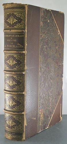 Histoire artistique, industrielle et commerciale de la Porcelaine: Jacquemart, Albert & Le Blant, ...