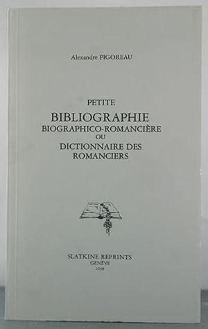 Petite Bibliographie Biographico-Romanciere ou Dictionnaire des Romanciers: Pigoreau, Alexandre
