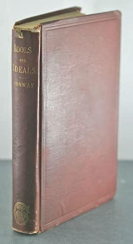 Idols and Ideals: with An Essay on Christianity: Conway, Moncure Daniel