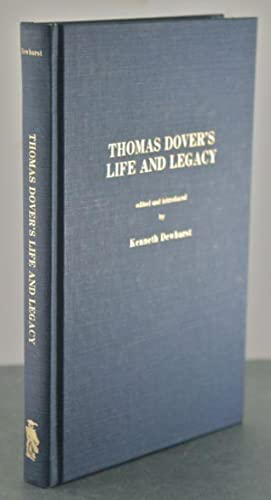 Thomas Dover's Life and Legacy: Dewhurst, Kenneth (ed.)
