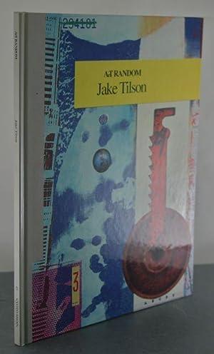 Jake Tilson (Art Random): Tilson, Jake; Tweedy, Eileen; Wild, Peter