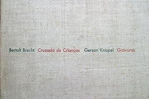 Bertolt Brecht Cruzada de Criancas Gerson Knispel Gravuras [Signed by Gerson Knispel]: Brecht, ...