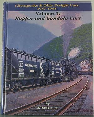 Chesapeake & Ohio Freight Cars 1937-1965 Volume 1: Hopper and Gondola Cars: Jr., Al Kresse