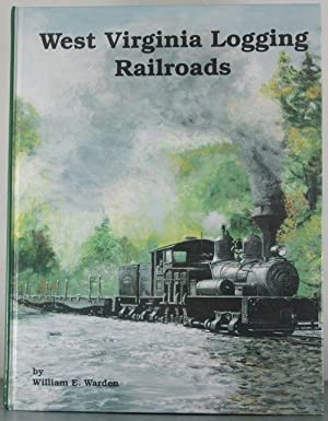 West Virginia Logging Railroads: Warden, William