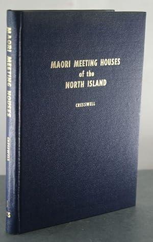 Maori meeting houses of the North Island: Cresswell, John C. M