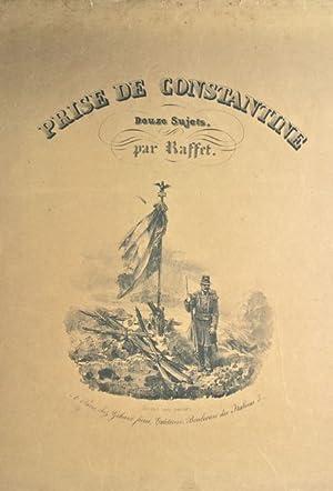 Prise de Constantine: Douze Sujets: Raffet, Auguste