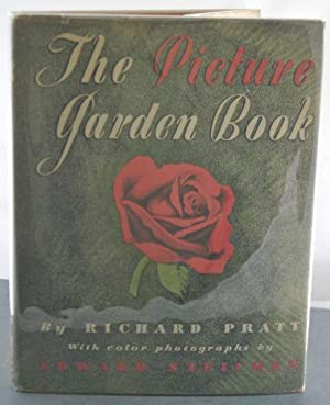 The Picture Garden Book: Pratt, Richard & Edward Steichen