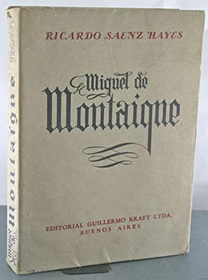 Miguel de Montaigne (1533-1592): Saenz Hayes, Ricardo