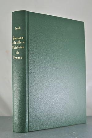 ROMANS RELATIFS A L'HISTOIRE DE FRANCE AUX XVe ET XVIe SIECLES: Jacob, Paul L.