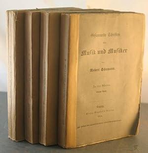 Gesammelte Schriften uber Musik und Musiker [4 Volumes / 4 Bande]: Schumann, Robert