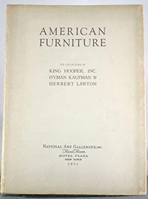American Furniture. The Collections of King Hooper, Inc., Hyman Kaufman & Herbert Lawton. ...