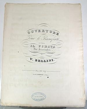 Ouverture Pour le Pianoforte de l'Opera Il Parata - Der Seerauber: Bellini, Vincenzo [Engraved...