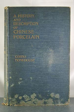 A History and Description of Chinese Porcelain: Monkhouse, Cosmo