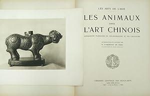 Les Arts de l'Asie - Les Animaux dans l'Art Chinois - Cinquante Planches en heliogravure ...