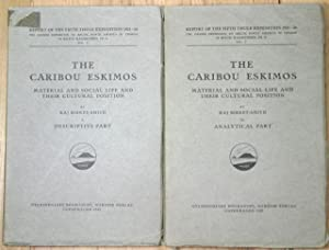 The Caribou Eskimos: Material and Social Life and Their Cultural Position [Two Volumes]: ...