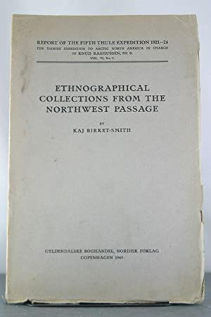 Ethnographical Collections from the Northwest Passage: Birket-Smith, Kaj