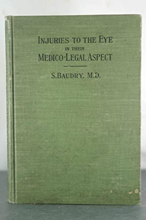 Injuries to the Eye in Their Medico-Legal Aspect. Revised and Edited by Charles A. Oliver.: Baudry,...