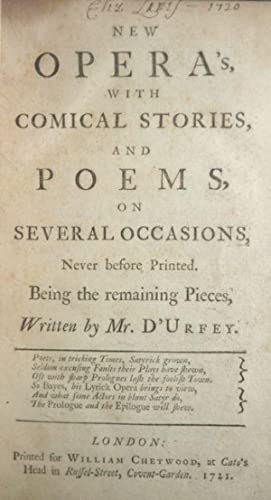 New Opera's, With Comical Stories, and Poems, on Several Occasions, Never before Printed. ...