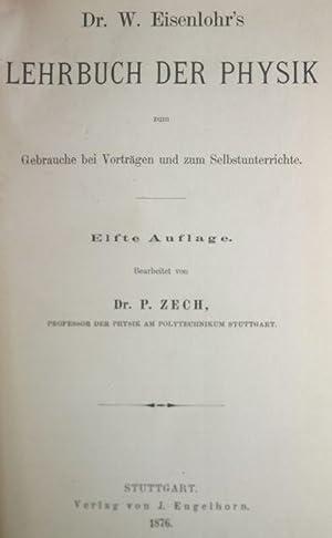 Lehrbuch Der Physik zum Gebrauche bei Vortragan und zum Selbstrunterrichte.: Eisenlohr, Wilhelm