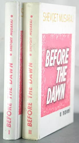 Before the dawn: A novel: Musaraj, Shevqet
