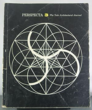 Perspecta 3: The Yale Architectural Journal: Kahn, Louis; Gropius, Walter, Nakashima, George; al., ...