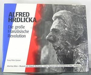 Alfred Hrdlicka: Die grosse Franzosische Revolution (German Edition): Gorsen, Peter
